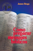 Como Preparar Mensajes Biblicos = How to Prepare Bible Messages [Spanish]