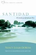 Santidad, El Corazon Purficado Por Dios = Holiness [Spanish]