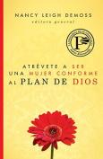 Atrevete a Ser Una Mujer Conforme Al Plan de Dios [Spanish]