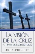 Vision de La Cruz a Traves de/Escrituras [Spanish]
