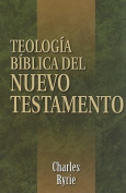 Teologia Biblica del Nuevo Testamento = Biblical Theology of the New Testament [Spanish]