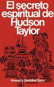 Secreto Espiritual de Hudson Taylor = Hudson Taylor's Spiritual Secret [Spanish]