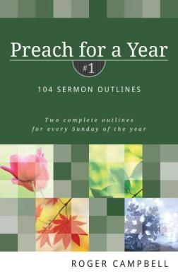 Preach for a Year: 104 Sermon Outlines (Preach for a Year)