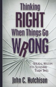 Thinking Right When Things Go Wrong