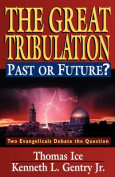 The Great Tribulation, Past or Future?