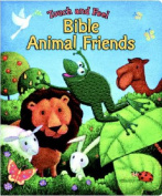 Touch and Feel Bible Animal Friends (Touch and Feel Touch and Feel) [Board book]