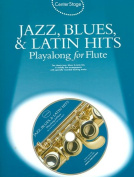 Jazz, Blues & Latin Hits Playalong for Flute