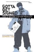 Gotta Get Signed