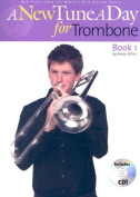 A New Tune a Day for Trombone