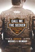 Call Me the Seeker