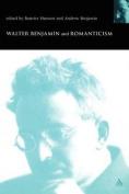 Walter Benjamin and Romanticism