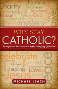 Why Stay Catholic?