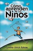 Como Aprenden Los Ninos [Spanish]