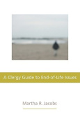 A Clergy Guide to End-Of-Life Issues