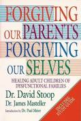 Forgiving Our Parents,Forgiving Ourselves
