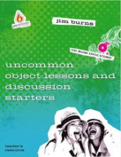 Uncommon Object Lessons and Discussion Starters [With CDROM]