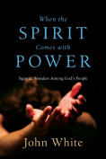 When the Spirit Comes with Power