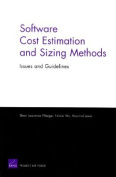Software Cost Estimation and Sizing Mathods, Issues, and Guidelines