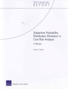 Subjective Probability Distribution Elicitation in Cost Risk Analysis