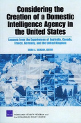 Considering the Creation of a Domestic Intelligence Agency in the United States, 2009