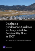Developing Headquarters Guidance for Army Installation Sustainability Plans in 2007