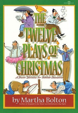The Twelve Plays of Christmas: A Dozen Sketches for Yuletide Occasions