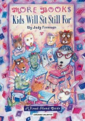 The The More Books Kids Will Sit Still for