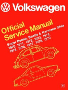 Volkswagen Super Beetle, Beetle & Karmann Ghia (Type 1) Official Service Manual 1970-1979