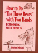 """How to Do """"The Three Bears"""" with Two Hands"""