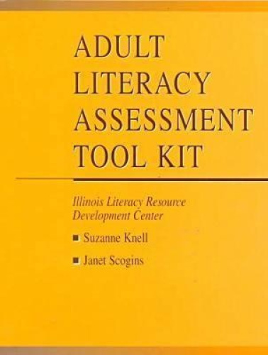 Adult Literacy Assessment Tool Kit by Suzanne Knell.