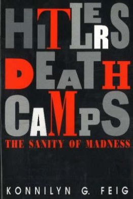 Hitler's Death Camps: The Sanity of Madness