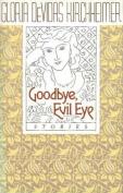 Goodbye, Evil Eye