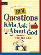 801 Questions Kids Ask about God (Heritage Builders