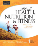 Complete Guide to Family Health, Nutrition & Fitness