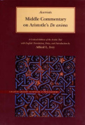 "Middle Commentary on Aristotle's ""De Anima"""