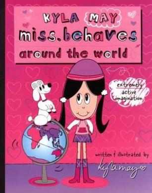 Kyla Miss.Behaves: Around the World