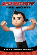 Astroboy: I Was Made Ready