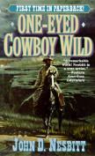 One-Eyed Cowboy Wild