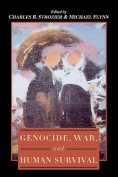 Genocide, War and Human Survival