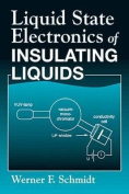 Liquid State Electronics of Insulating Liquids