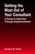 Getting the Most Out of Your Consultant