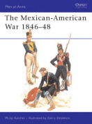 The Mexican-American War, 1846-48