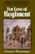 For Love of Regiment: History of British Infantry