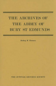 The Archives of the Abbey of Bury St. Edmunds
