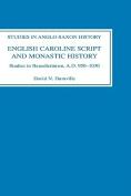 English Caroline Script and Monastic History