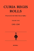 Curia Regis Rolls: Preserved in the Public Record Office