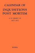 Calendar of Inquisitions Post-mortem and Other Analogous Documents Preserved in the Public Record Office