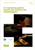 An Engineering Guide to Seismic Risk to Dams in the United Kingdom