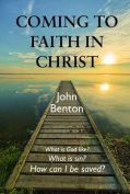 Coming to Faith in Christ