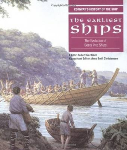 The Earliest Ships: The Evolution of Boats into Ships (Anatomy of the Ship).